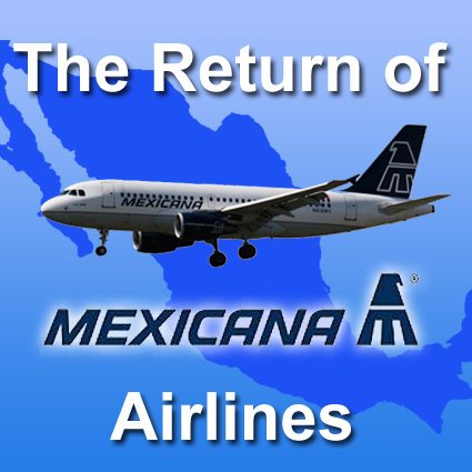 The return of Mexicana Airlines