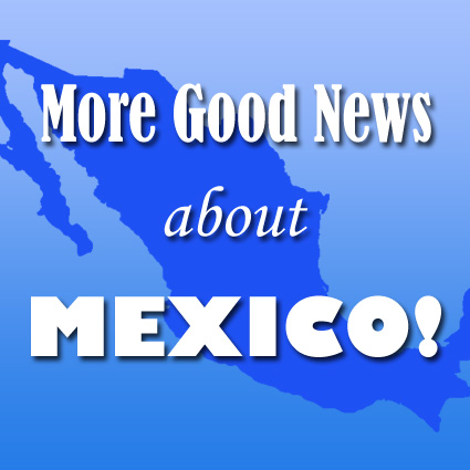 Good news about Mexico
