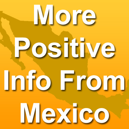 Positive Information from Mexico