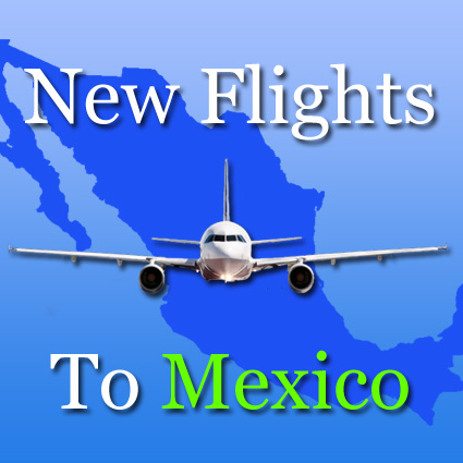 New Flights to Mexico