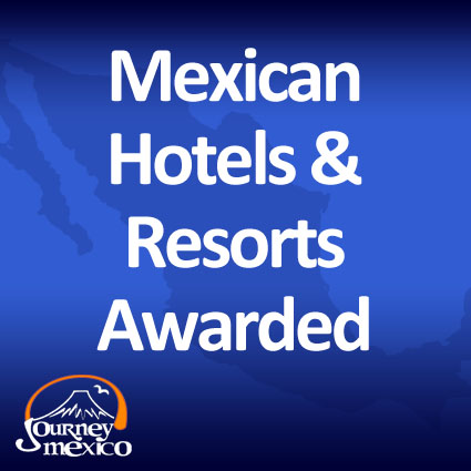 Mexican Hotels and Resorts Awarded for Excellence