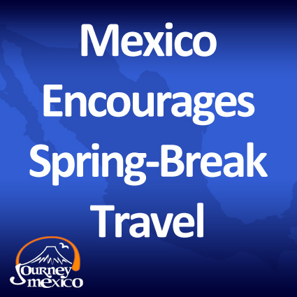 Mexico Encourages Spring Break Travel