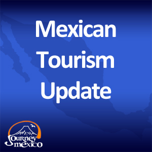 Mexican Tourism Update