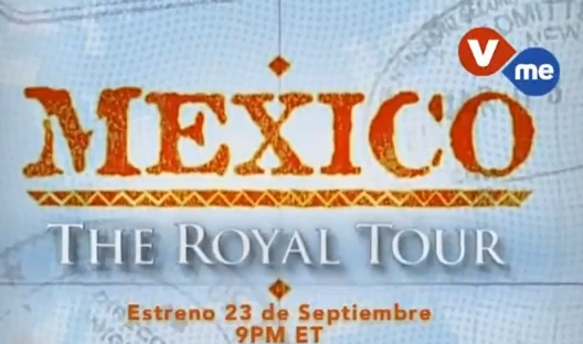 The Royal Tour Mexico