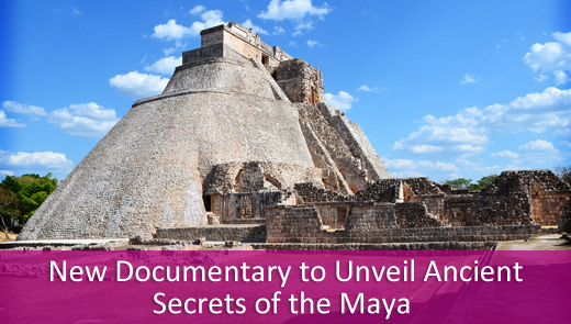 New documentary to unveil ancient secrets of the maya